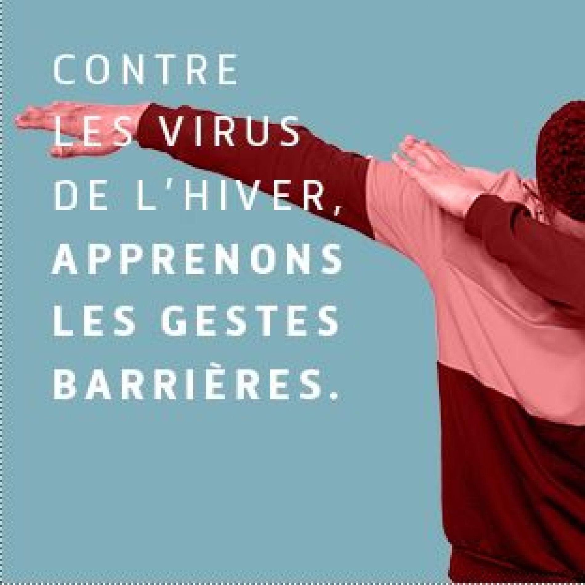 GESTES BARRIERES CONTRE LES EPIDEMIES HIVERNALES D'ORIGINE VIRALE